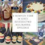 8 nowych firm w Sieci Dziedzictwo Kulinarne Opolskie